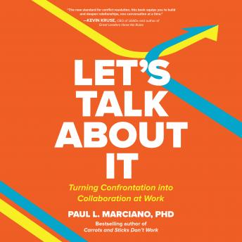 Let's Talk About It: Turning Confrontation into Collaboration at Work