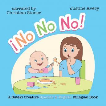 No, No, No! / ¡No No No!: A Suteki Creative Spanish & English Bilingual Book