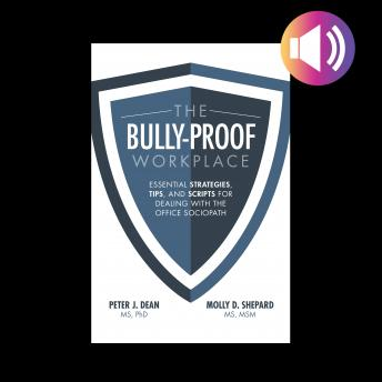 The Bully-Proof Workplace: Essential Strategies, Tips, and Scripts for Dealing with the Office Socio