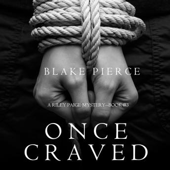 Once Craved (A Riley Paige Mystery–Book 3)