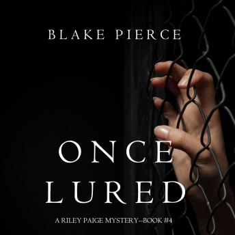 Once Lured (A Riley Paige Mystery–Book 4)