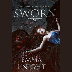 Sworn: The Vampire Legends - Book 1