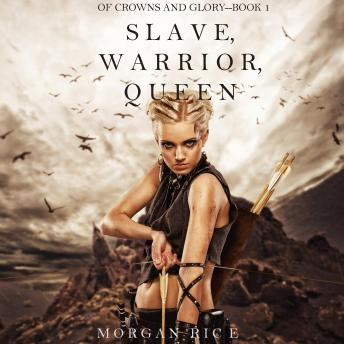 Slave, Warrior, Queen (Of Crowns and Glory-Book 1)