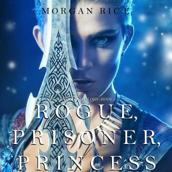 Rogue, Prisoner, Princess (Of Crowns and Glory-Book 2)