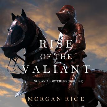 Rise of the Valiant (Kings and Sorcerers–Book 2)