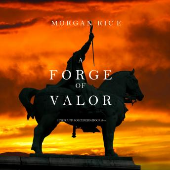 A Forge of Valor, A (Kings and Sorcerers--Book 4)