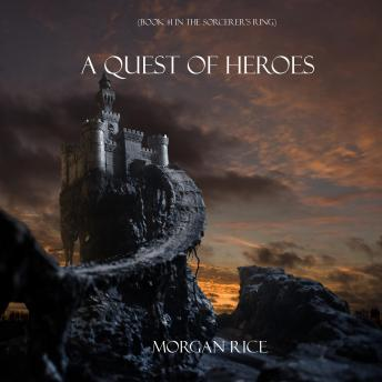 A Quest of Heroes, A (Book #1 in the Sorcerer's Ring)