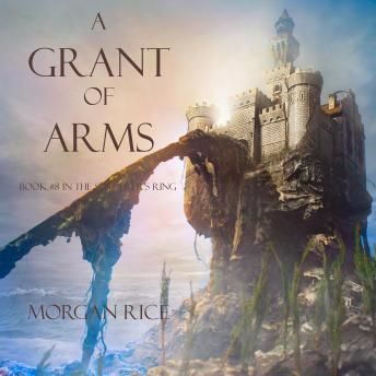 A Grant of Arms, A (Book #8 in the Sorcerer's Ring)