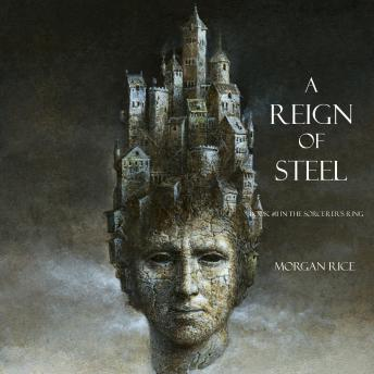 A Reign of Steel, A (Book #11 in the Sorcerer's Ring)