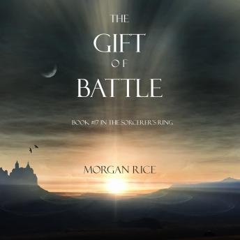 The Gift of Battle, The (Book #17 in the Sorcerer's Ring)