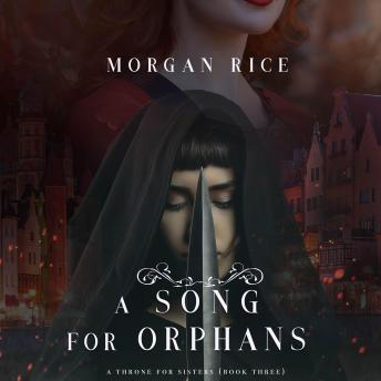 A Song for Orphans (A Throne for Sisters-Book Three)