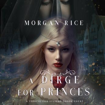 A Dirge for Princes, A (A Throne for Sisters-Book Four)