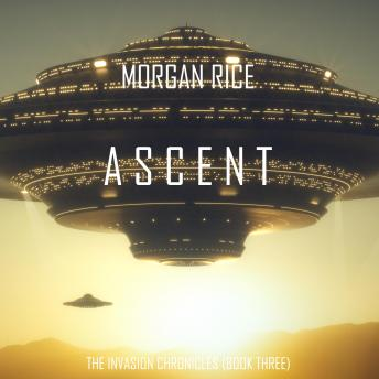 Ascent (The Invasion Chronicles-Book Three)