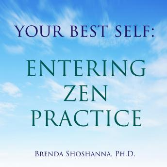 Your Best Self: Entering Zen Practice, Brenda Shoshanna