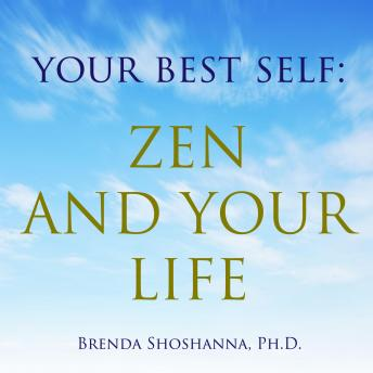 Your Best Self: Zen and Your Life, Brenda Shoshanna