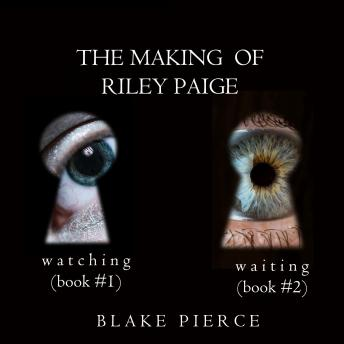 Making of Riley Paige Bundle, The: Watching (#1) and Waiting (#2)