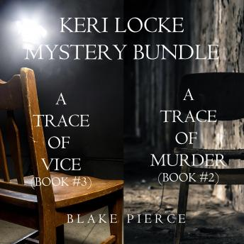 Download Keri Locke Mystery Bundle: A Trace of Murder (#2) and A Trace of Vice (#3) by Blake Pierce