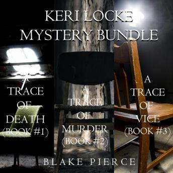 Download Keri Locke Mystery Bundle: A Trace of Death (#1), A Trace of Murder (#2), and A Trace of Vice (#3) by Blake Pierce