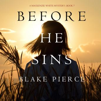 Download Before He Sins  (A Mackenzie White Mystery-Book 7) by Blake Pierce