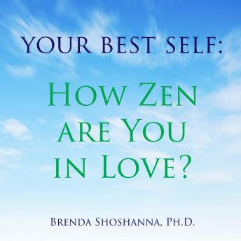 Your Best Self: How Zen are You in Love?, Brenda Shoshanna