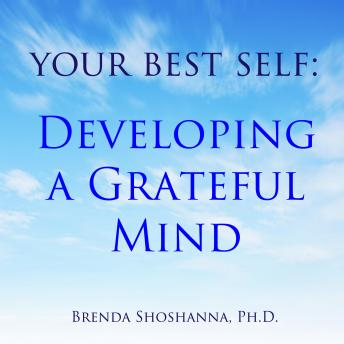 Your Best Self: Developing a Grateful Mind, Brenda Shoshanna