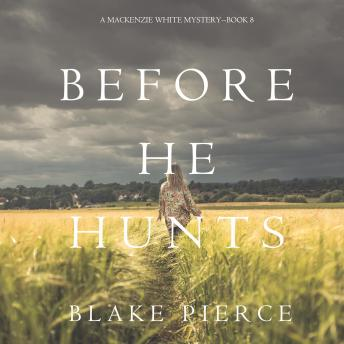 Before He Hunts (A Mackenzie White Mystery-Book 8)