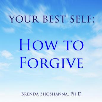 Your Best Self: How to Forgive