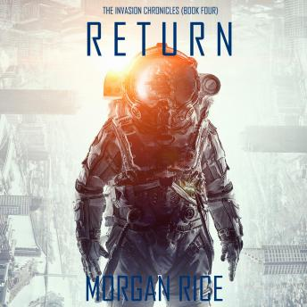Return (The Invasion Chronicles—Book Four): A Science Fiction Thriller