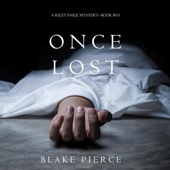 Download Once Lost (A Riley Paige Mystery-Book 10) by Blake Pierce