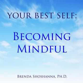 Your Best Self: Becoming Mindful