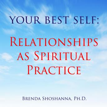 Your Best Self: Relationships as Spiritual Practice