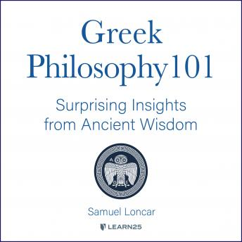 Greek Philosophy 101: Surprising Insights from Ancient Wisdom