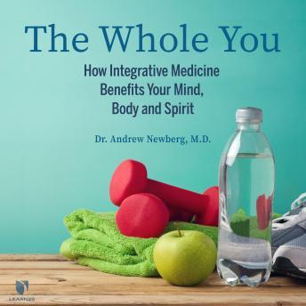 Wholistic Wellness: How Integrative Medicine Treats Your Mind, Body and Spirit details