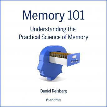 Memory 101: Understanding the Practical Science of Memory details