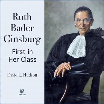 Justice Ruth Bader Ginsburg: First in Her Class, David Hudson