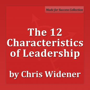 Download 12 Characteristics of Leadership: Winning with Influence Series by Chris Widener