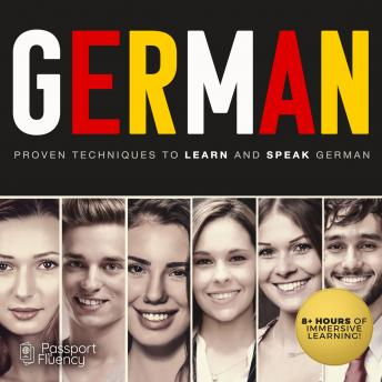 German: Proven Techniques to Learn and Speak German