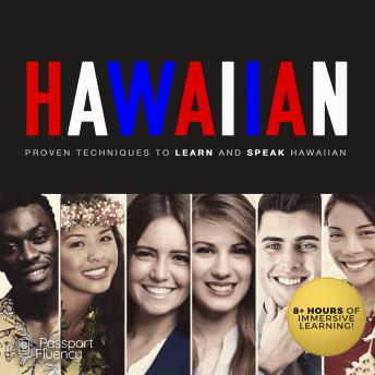 Hawaiian: Proven Techniques to Learn and Speak Hawaiian, Made For Success