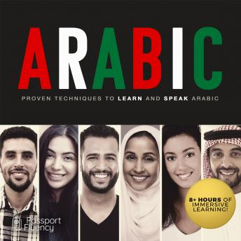 Arabic: Proven Techniques to Learn and Speak Arabic