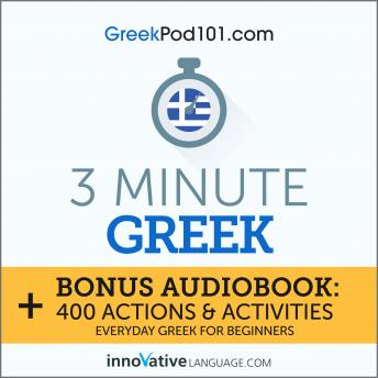 3-Minute Greek: Everyday Greek for Beginners, Innovative Language Learning