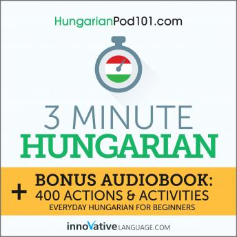 3-Minute Hungarian: Everyday Hungarian for Beginners