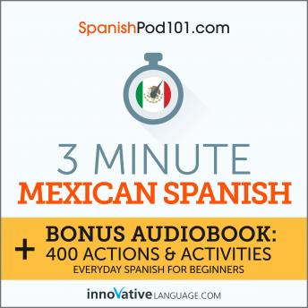 3-Minute Mexican Spanish: Everyday Spanish for Beginners