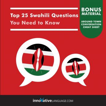 Top 25 Swahili Questions You Need to Know, Innovative Language Learning