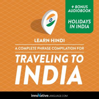 Learn Hindi: A Complete Phrase Compilation for Traveling to India