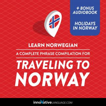 Learn Norwegian: A Complete Phrase Compilation for Traveling to Norway