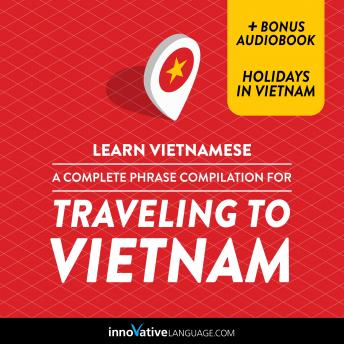 Download Learn Vietnamese: A Complete Phrase Compilation for Traveling to Vietnam by Innovative Language Learning