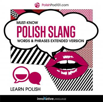 Learn Polish: Must-Know Polish Slang Words & Phrases: Extended Version