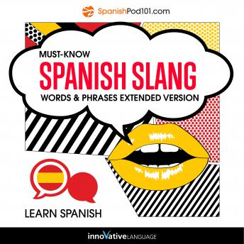 Learn Spanish: Must-Know Spanish Slang Words & Phrases