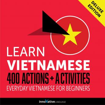 Download Everyday Vietnamese for Beginners - 400 Actions & Activities by Innovative Language Learning