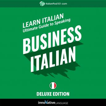 Learn Italian: Ultimate Guide to Speaking Business Italian for Beginners (Deluxe Edition)